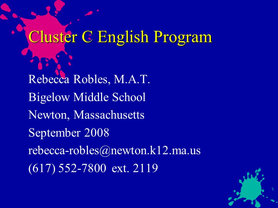 Cluster C English Program Rebecca Robles, M.A.T.