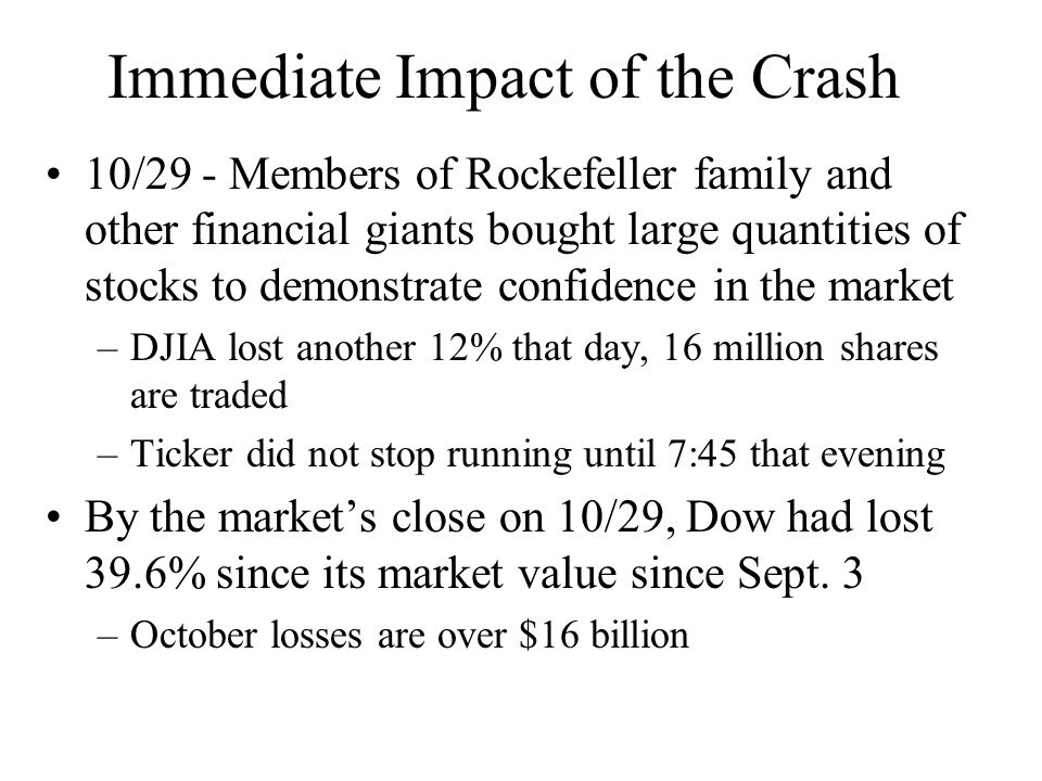 Immediate Impact of the Crash 10/29 - Members of Rockefeller family and other financial giants bought large quantities of stocks to demonstrate confid
