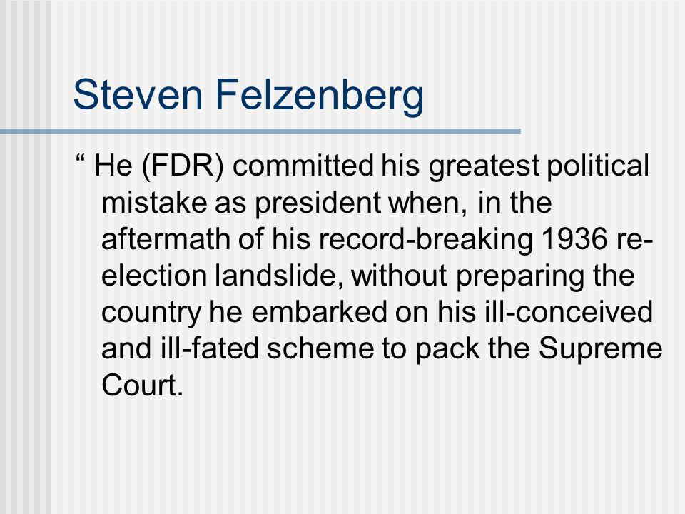 Steven Felzenberg He (FDR) committed his greatest political mistake as president when, in the aftermath of his record-breaking 1936 re- election lands