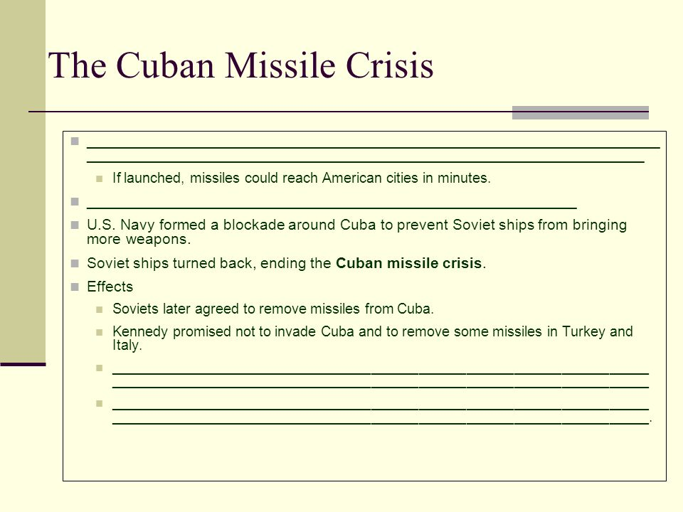 The Cuban Missile Crisis ____________________________________________________________________ __________________________________________________________________ If launched, missiles could reach American cities in minutes.