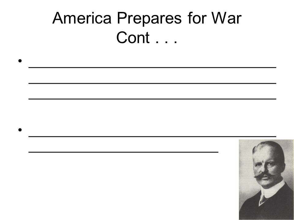 America Prepares for War ______________________________________ –Americans viewed World War I as a European conflict.