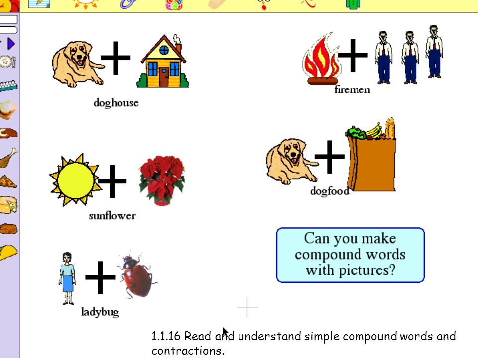 1.1.16 Read and understand simple compound words and contractions.
