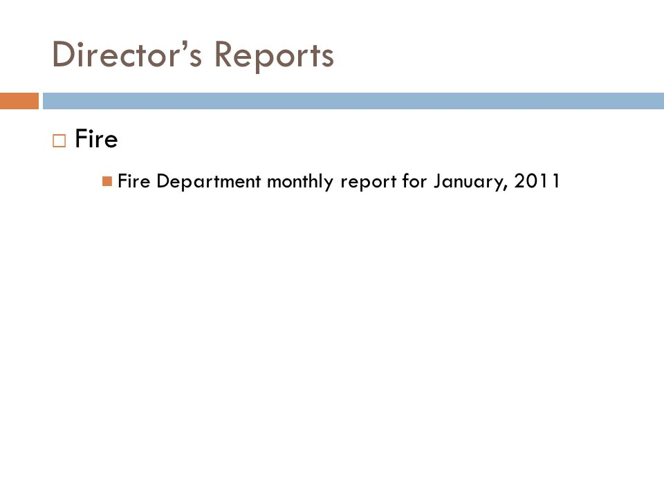 Directors Reports Fire Fire Department monthly report for January, 2011