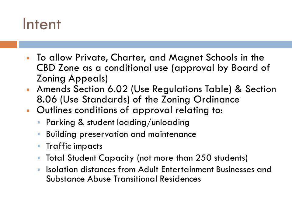 Intent To allow Private, Charter, and Magnet Schools in the CBD Zone as a conditional use (approval by Board of Zoning Appeals) Amends Section 6.02 (U