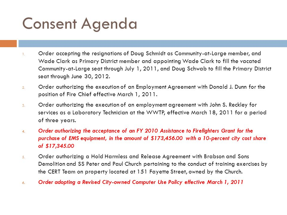 Consent Agenda 1. Order accepting the resignations of Doug Schmidt as Community-at-Large member, and Wade Clark as Primary District member and appoint