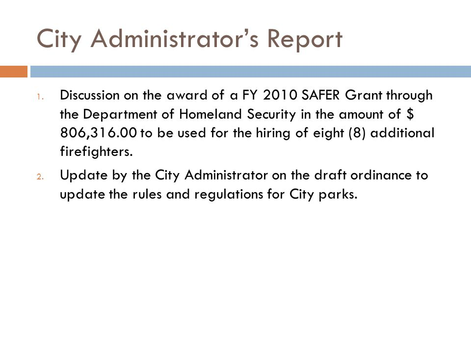 City Administrators Report 1. Discussion on the award of a FY 2010 SAFER Grant through the Department of Homeland Security in the amount of $ 806,316.
