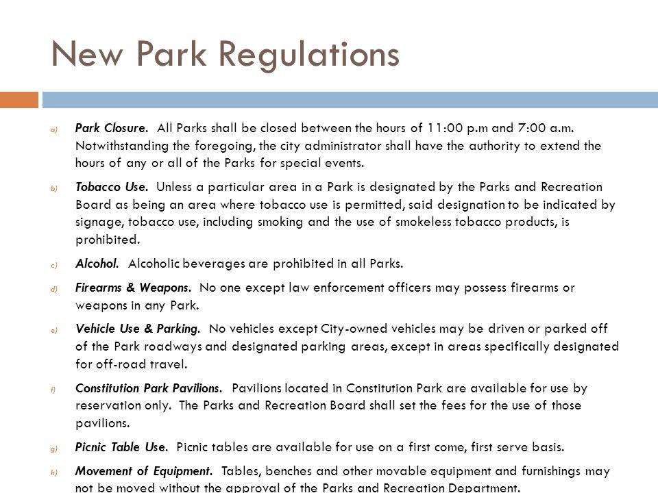 New Park Regulations a) Park Closure.