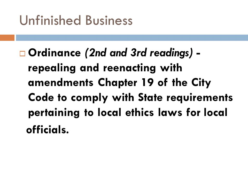 Unfinished Business Ordinance (2nd and 3rd readings) - repealing and reenacting with amendments Chapter 19 of the City Code to comply with State requirements pertaining to local ethics laws for local officials.