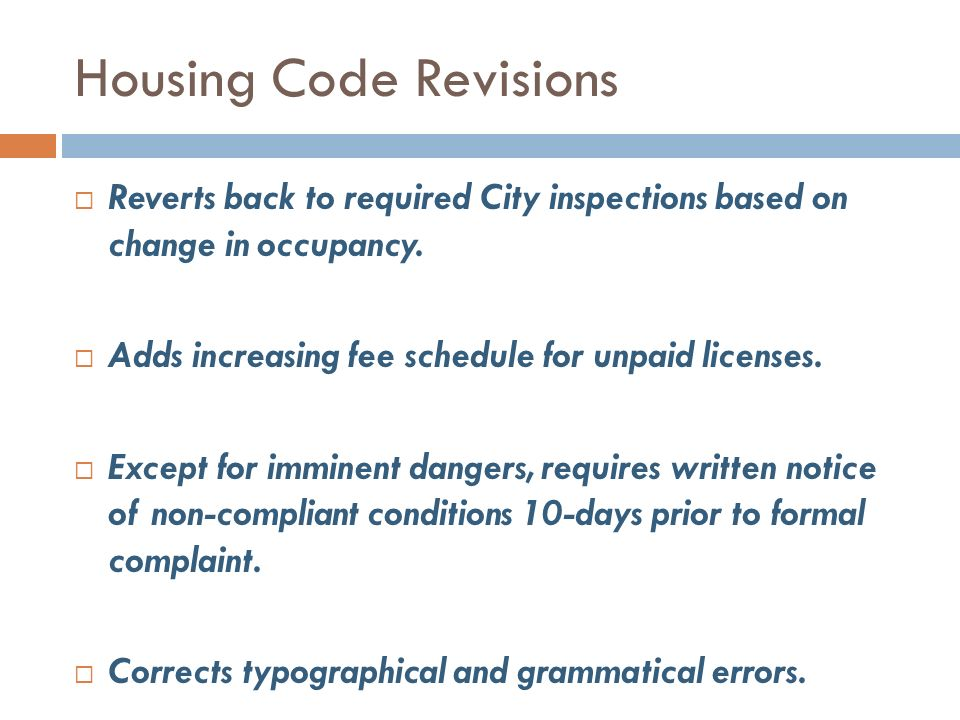 Housing Code Revisions Reverts back to required City inspections based on change in occupancy.
