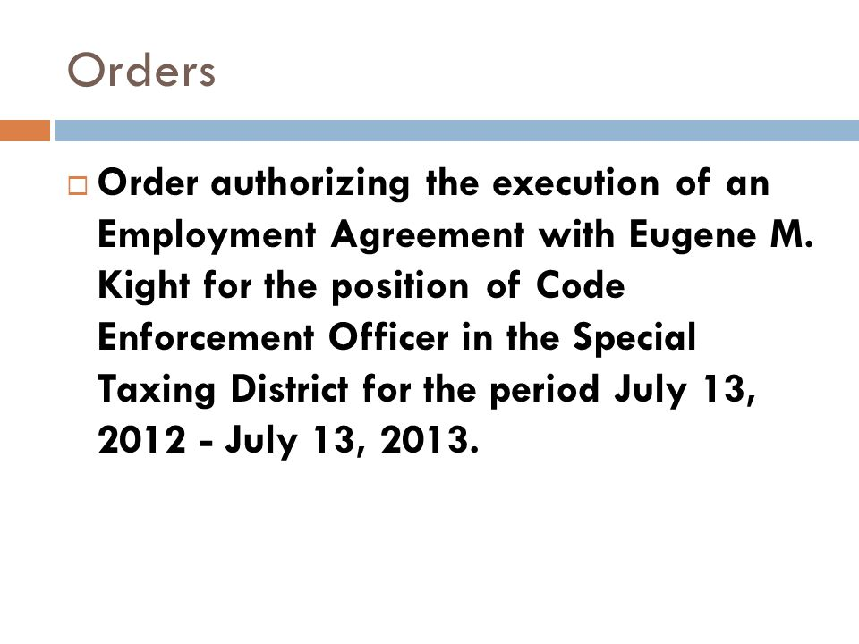 Orders Order authorizing the execution of an Employment Agreement with Eugene M.