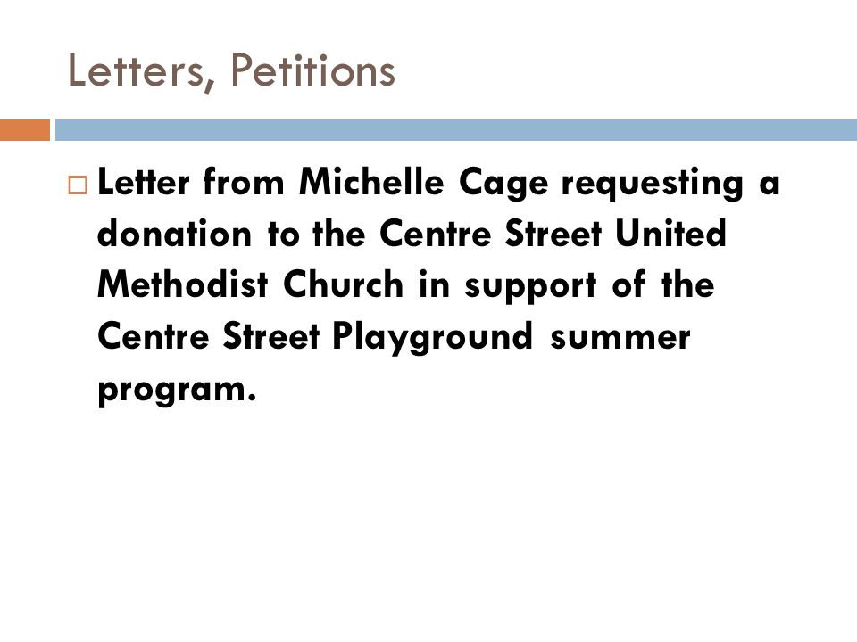 Letters, Petitions Letter from Michelle Cage requesting a donation to the Centre Street United Methodist Church in support of the Centre Street Playground summer program.