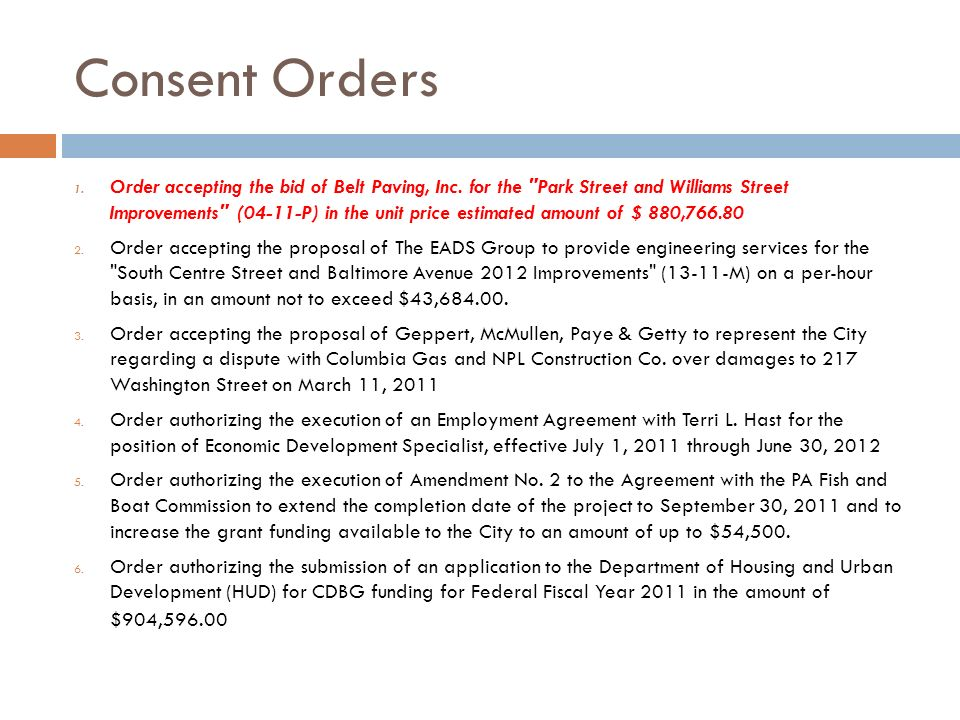 Consent Orders 1. Order accepting the bid of Belt Paving, Inc.
