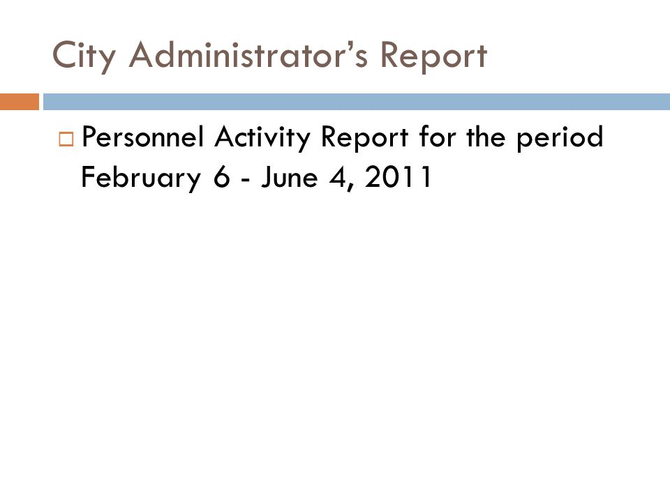 City Administrators Report Personnel Activity Report for the period February 6 - June 4, 2011