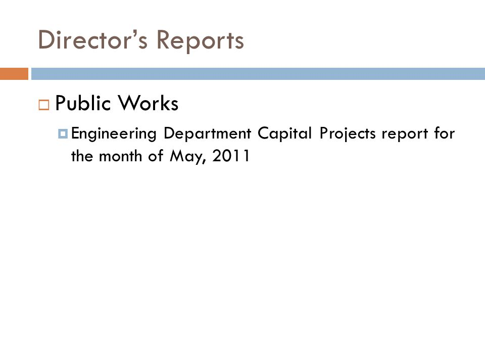 Directors Reports Public Works Engineering Department Capital Projects report for the month of May, 2011