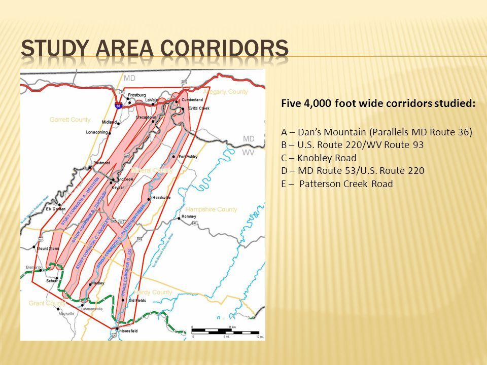Five 4,000 foot wide corridors studied: A – Dans Mountain (Parallels MD Route 36) B – U.S. Route 220/WV Route 93 C – Knobley Road D – MD Route 53/U.S.