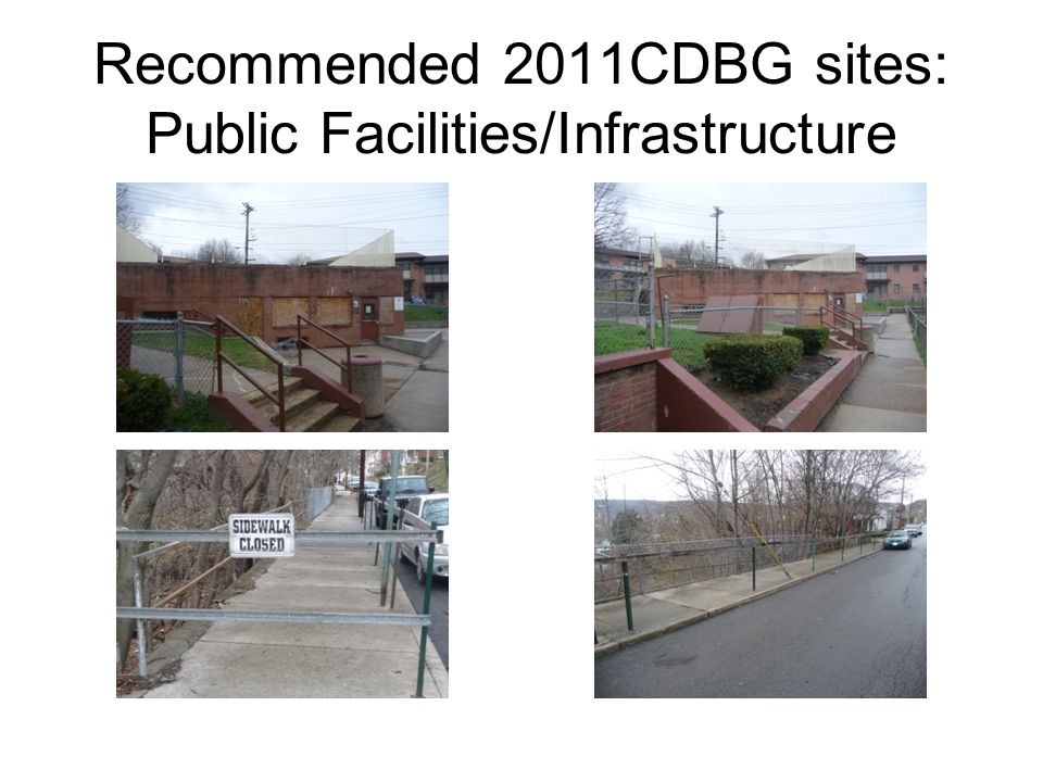 Recommended 2011CDBG sites: Public Facilities/Infrastructure
