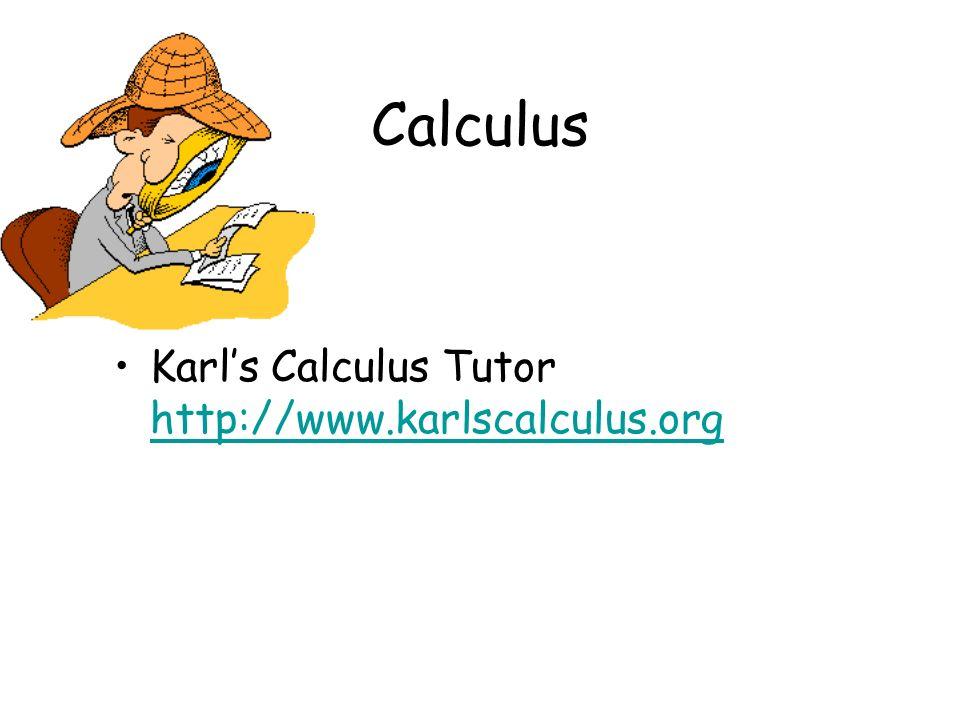 Calculus Karls Calculus Tutor http://www.karlscalculus.org http://www.karlscalculus.org