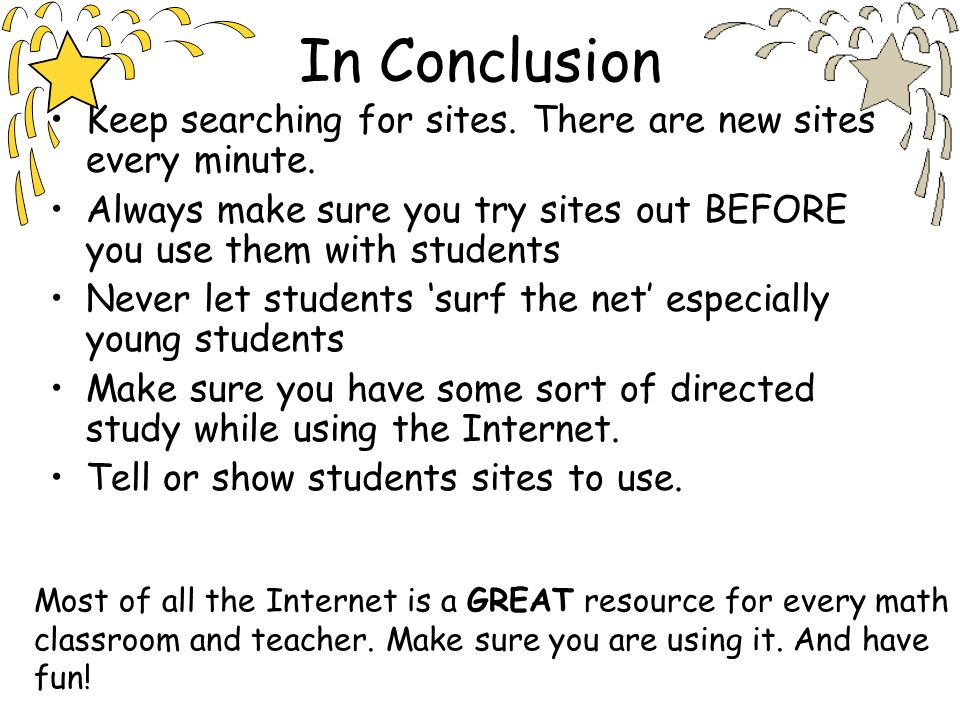 In Conclusion Keep searching for sites. There are new sites every minute.