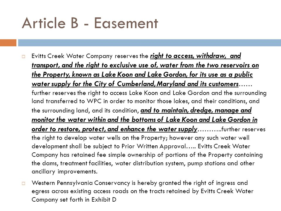 Article B - Easement Evitts Creek Water Company reserves the right to access, withdraw, and transport, and the right to exclusive use of, water from t