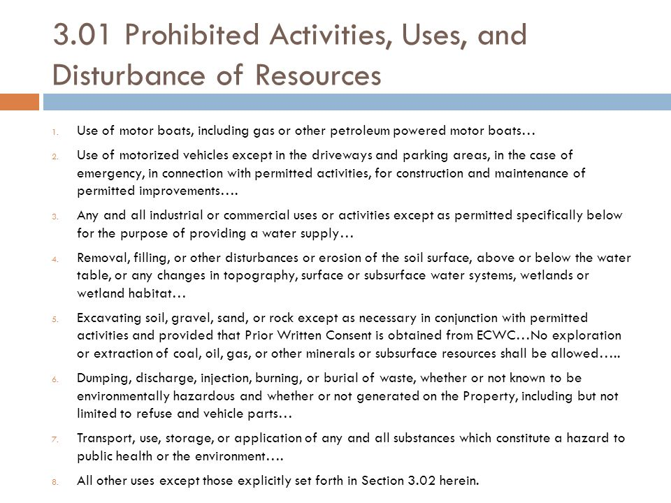 3.01 Prohibited Activities, Uses, and Disturbance of Resources 1. Use of motor boats, including gas or other petroleum powered motor boats… 2. Use of