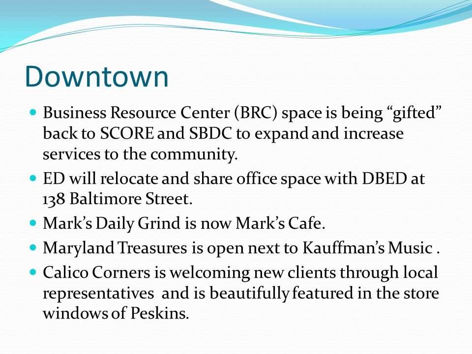 Downtown Business Resource Center (BRC) space is being gifted back to SCORE and SBDC to expand and increase services to the community.