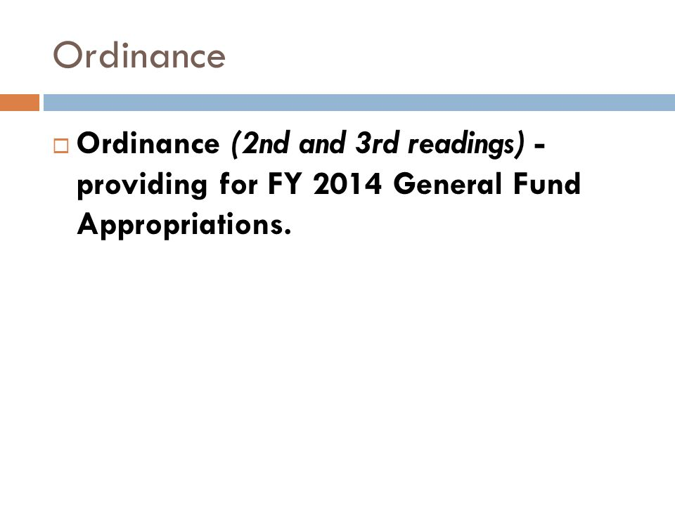 Ordinance Ordinance (2nd and 3rd readings) - providing for FY 2014 General Fund Appropriations.