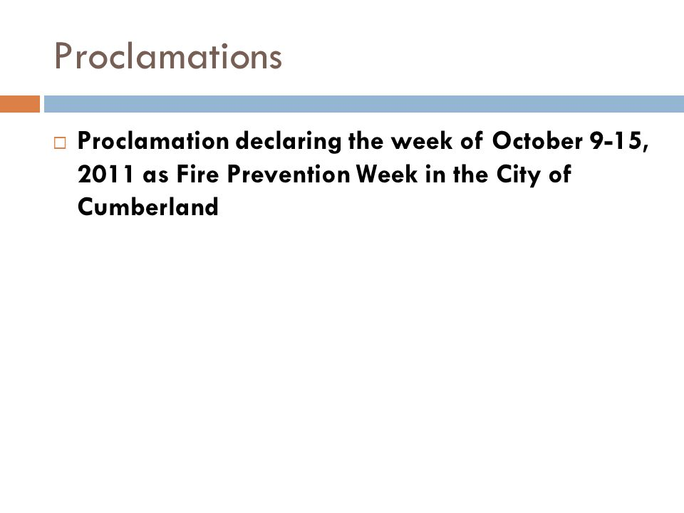 Proclamations Proclamation declaring the week of October 9-15, 2011 as Fire Prevention Week in the City of Cumberland