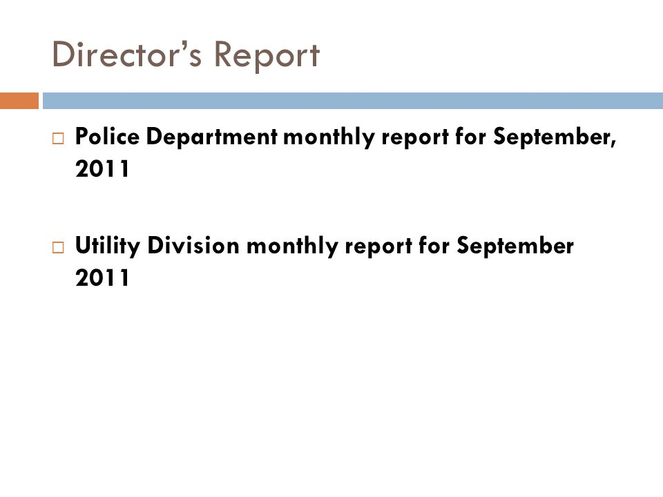 Directors Report Police Department monthly report for September, 2011 Utility Division monthly report for September 2011