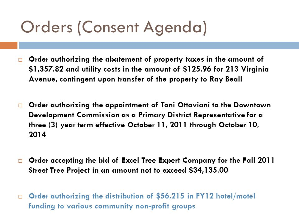 Orders (Consent Agenda) Order authorizing the abatement of property taxes in the amount of $1,357.82 and utility costs in the amount of $125.96 for 21