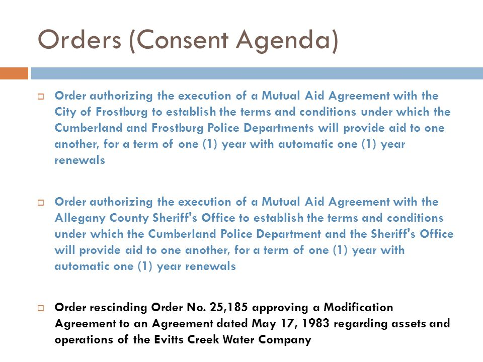 Orders (Consent Agenda) Order authorizing the execution of a Mutual Aid Agreement with the City of Frostburg to establish the terms and conditions und