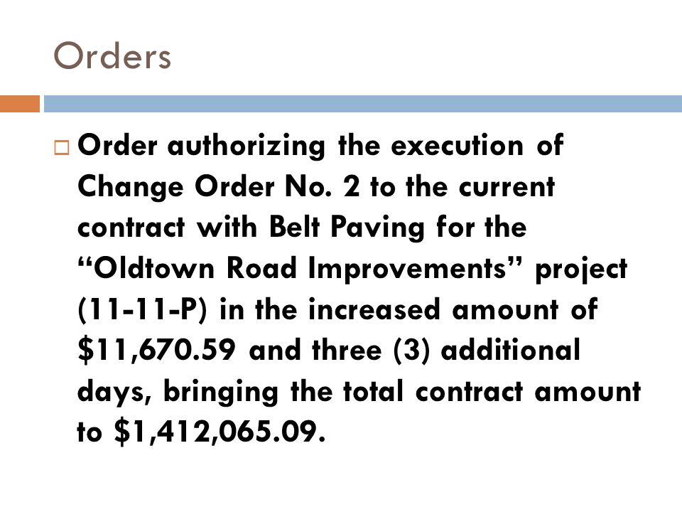 Orders Order authorizing the execution of Change Order No.