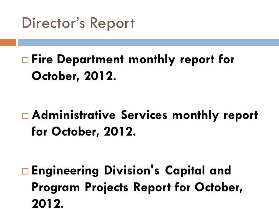 Directors Report Fire Department monthly report for October, 2012.