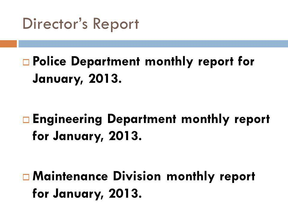 Directors Report Police Department monthly report for January, 2013.
