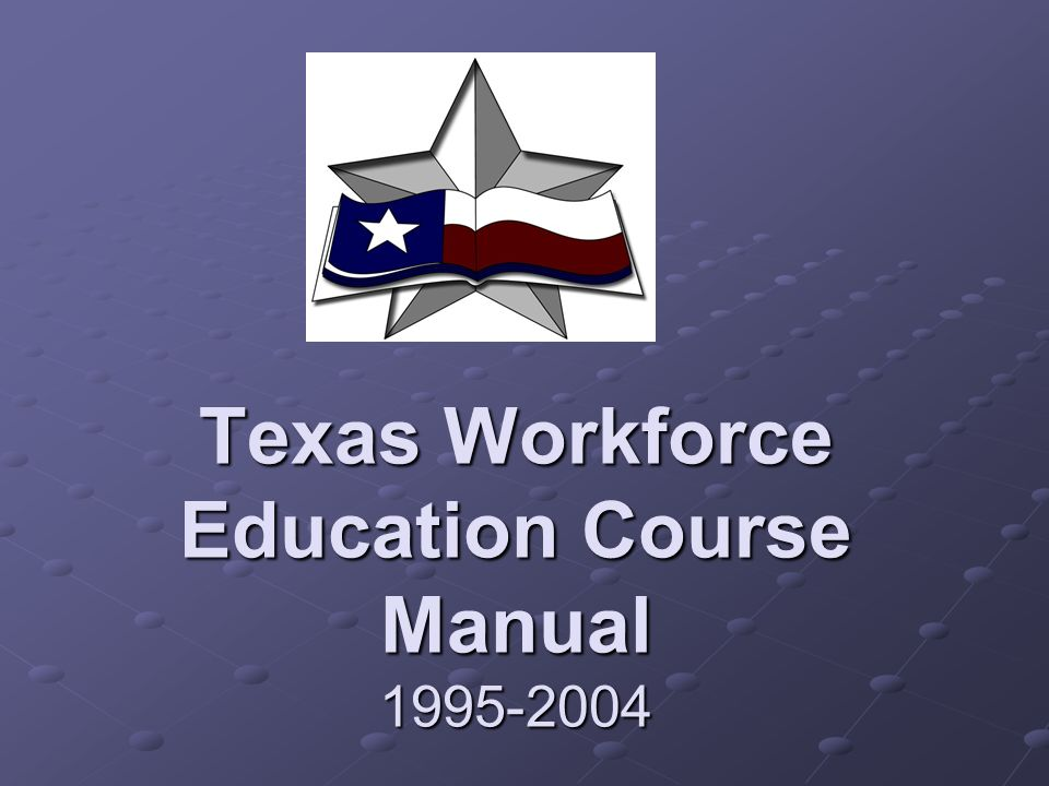 Texas Workforce Education Course Manual 1995-2004