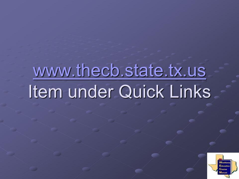 www.thecb.state.tx.us www.thecb.state.tx.us Item under Quick Links www.thecb.state.tx.us