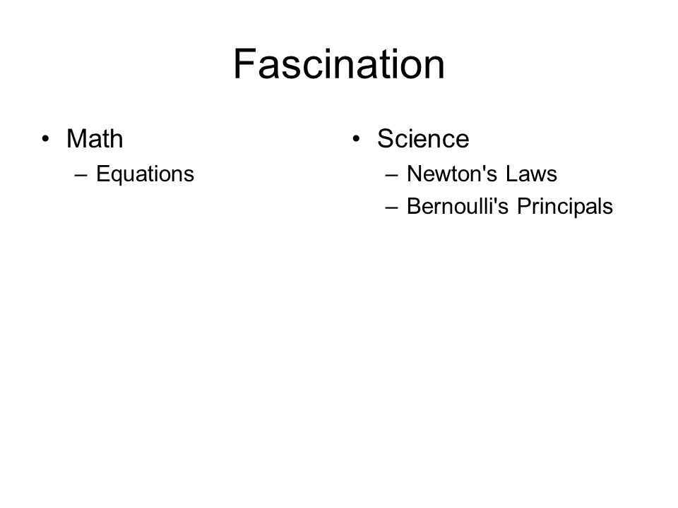 Fascination Math –Equations Science –Newton's Laws –Bernoulli's Principals