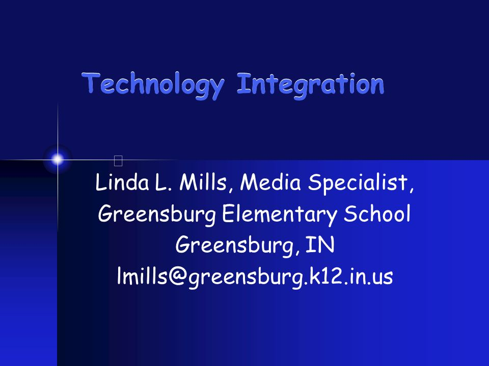 Technology Integration What is needed: Library Media Specialist and teacher working together Standards Subject content Technology capabilities