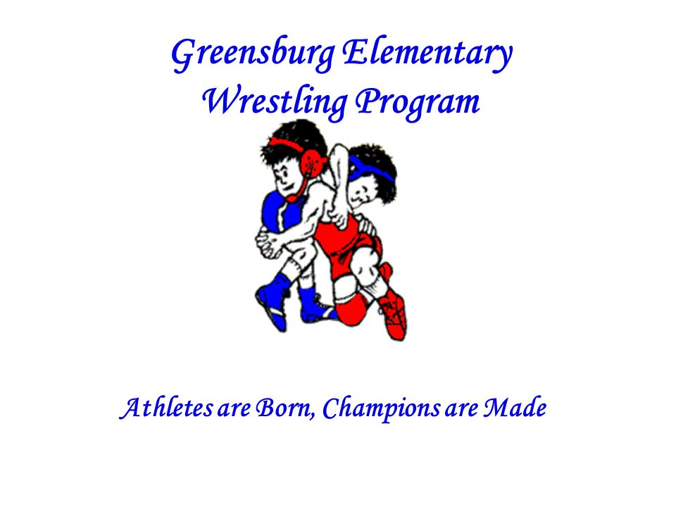 Greensburg Elementary Wrestling Program Athletes are Born, Champions are Made