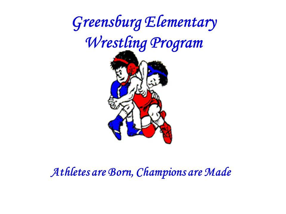Greensburg Elementary Wrestling Program Athletes are Born, Champions are Made