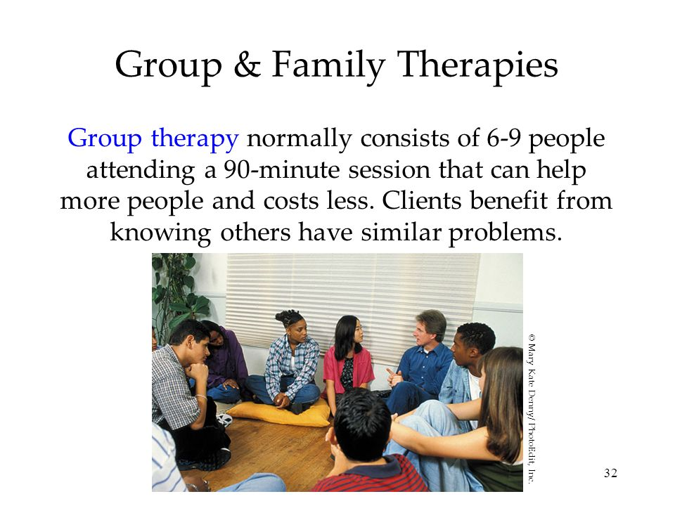 32 Group & Family Therapies Group therapy normally consists of 6-9 people attending a 90-minute session that can help more people and costs less. Clie