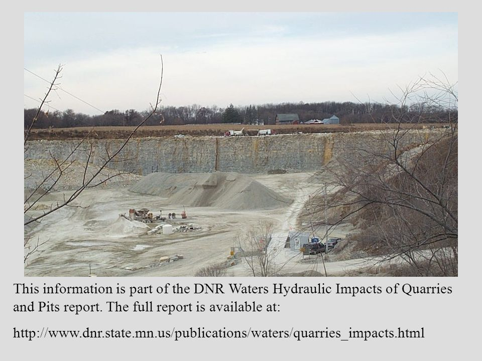 This information is part of the DNR Waters Hydraulic Impacts of Quarries and Pits report.