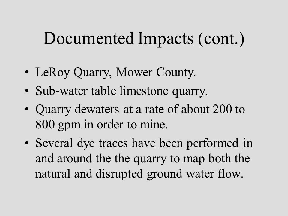 Documented Impacts (cont.) LeRoy Quarry, Mower County.