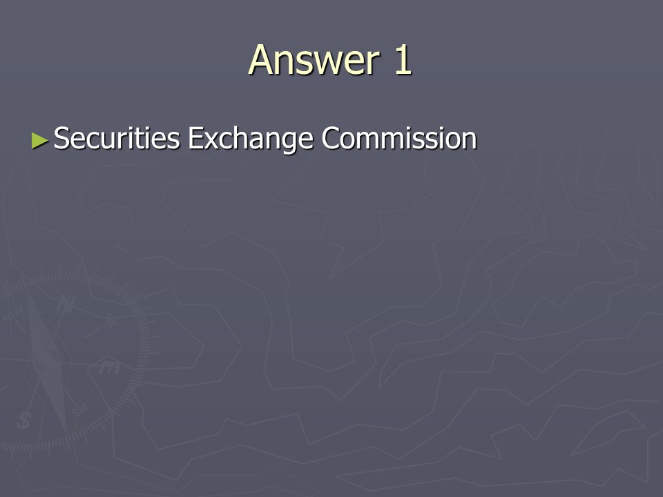 Answer 1 Securities Exchange Commission Securities Exchange Commission