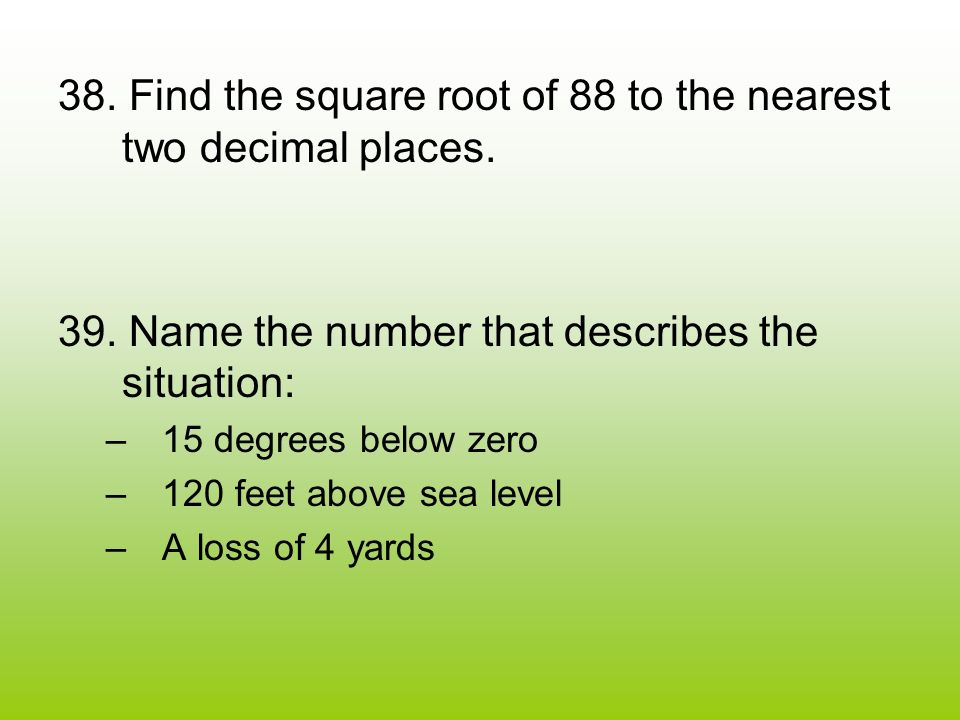 40.-9 + 4 + (-3) 41. 12 – (-3) + (-2) – 5 42. 60 ÷ -5 43.
