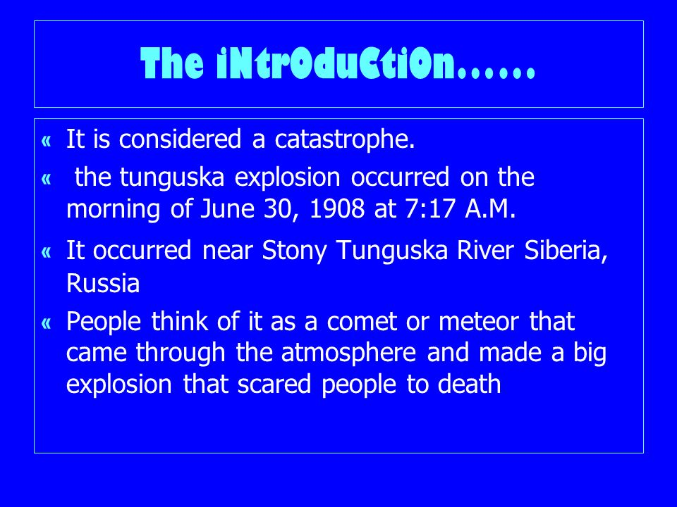 The iNtrOduCtiOn…… « It is considered a catastrophe.