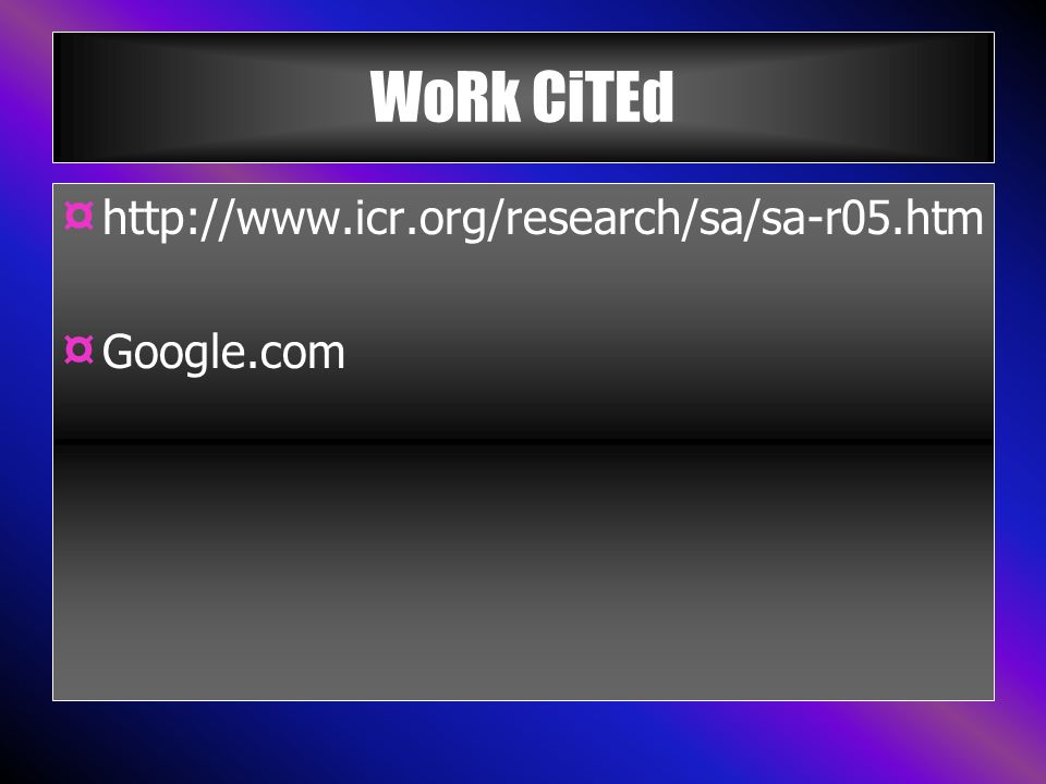 WoRk CiTEd ¤ http://www.icr.org/research/sa/sa-r05.htm ¤ Google.com