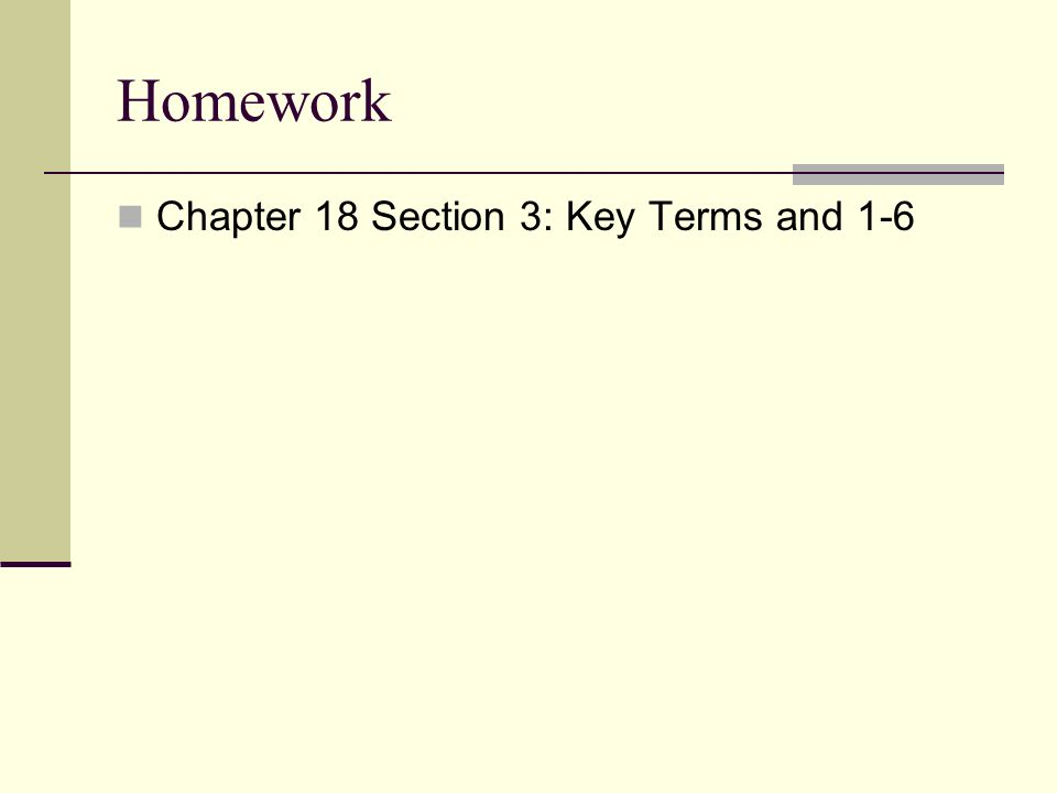Homework Chapter 18 Section 3: Key Terms and 1-6