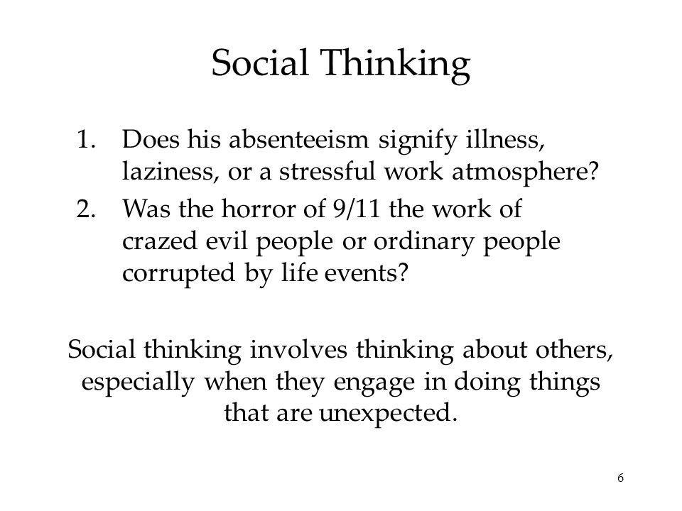 6 Social Thinking Social thinking involves thinking about others, especially when they engage in doing things that are unexpected.