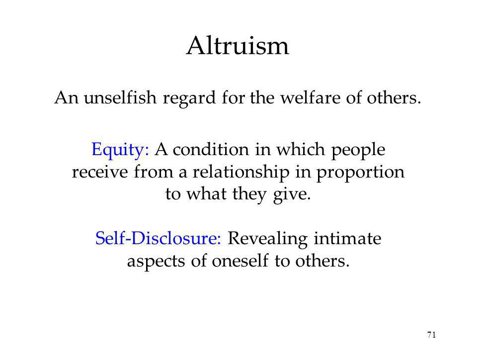 71 An unselfish regard for the welfare of others.
