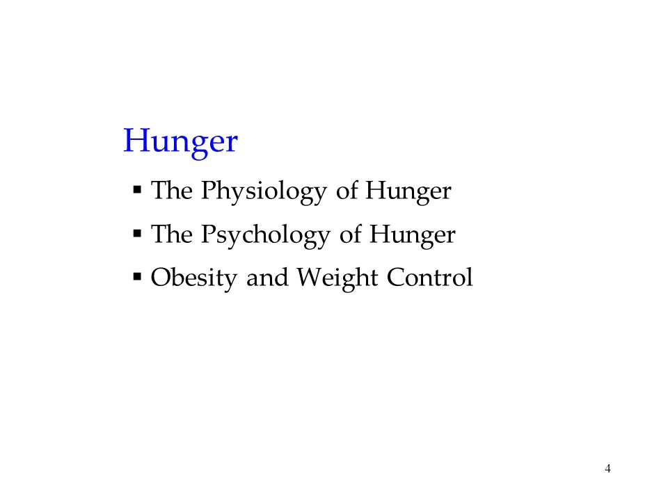 4 Hunger The Physiology of Hunger The Psychology of Hunger Obesity and Weight Control